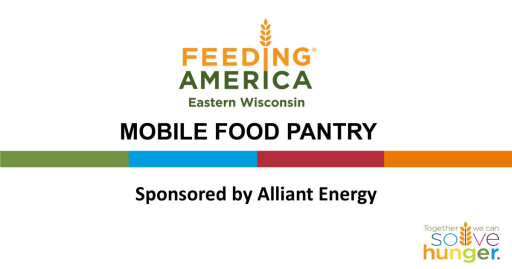 Feeding America Eastern Wisconsin: Mobile Food Pantry, sponsored by Alliant Energy.
