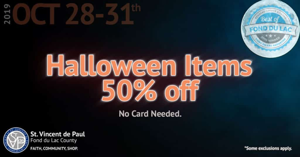 10/28/19 thru 10/31/19: Halloween Items 50% Off Sale.