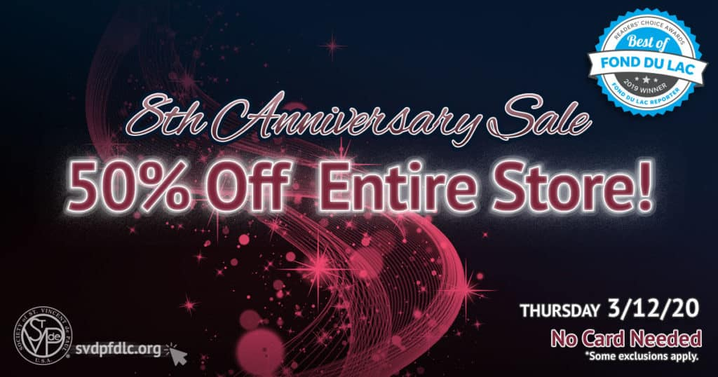 3/12/20: 8th Anniversary 50% Off (entire store) Sale.