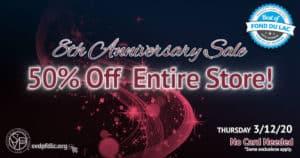 3/12/20: 8th Anniversary 50% Off (entire store) Sale.