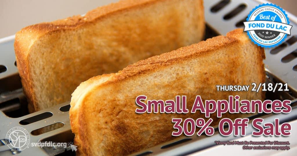 2/18/21: Small Appliances 30% Off Sale.