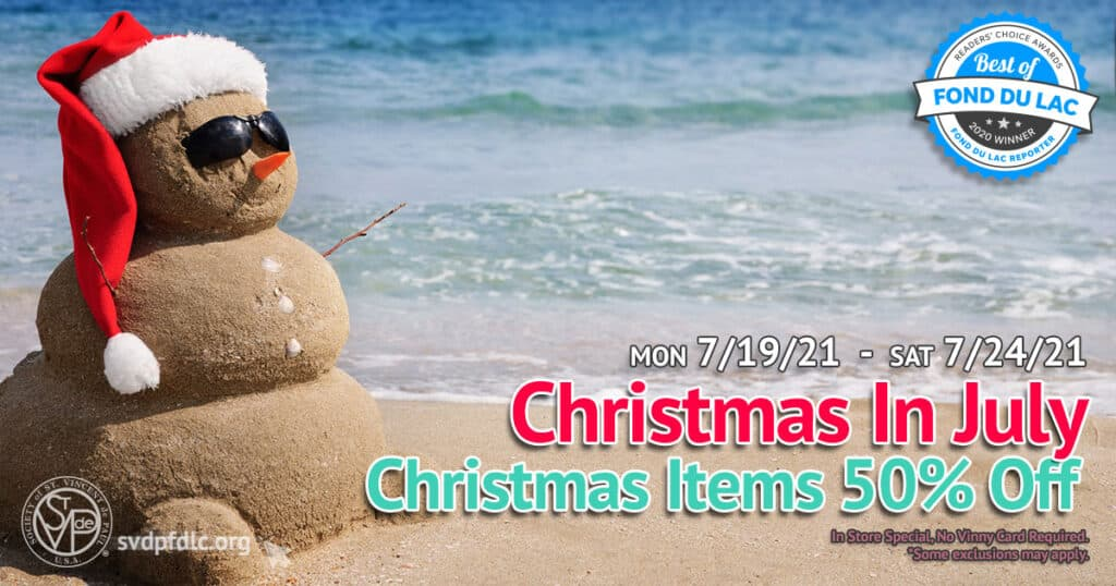 7/19/21 through 7/24/21: Christmas in July Sale. Christmas Items 50% Off.