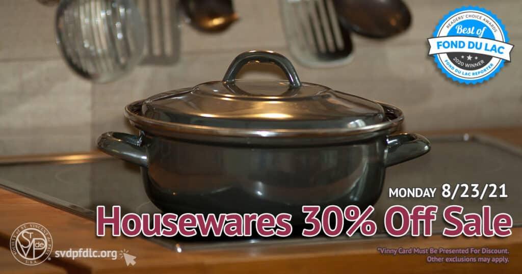 Housewares 30 percent off sale. (8/23/2021)
